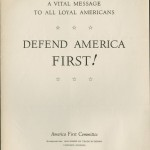Call Number: Midwest MS Bell Author: Bell, Edward Price, 1869-1943. Title: Edward Price Bell papers, 1886-1951 Series 4: Subject Files, 1908-1947 America First Committe - promotional materials, 1940